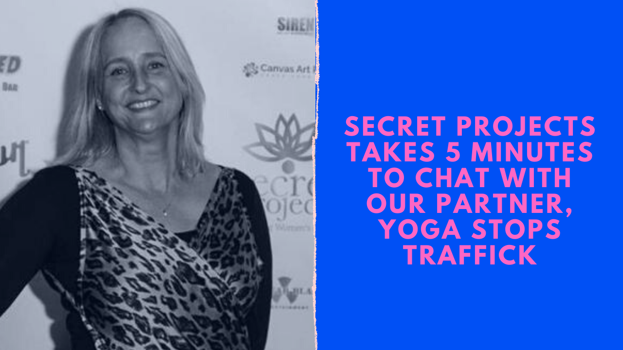 secret-projects-and-yoga-stops-traffick-work-in-partnership-to-support-the-prevention-of-human-trafficking