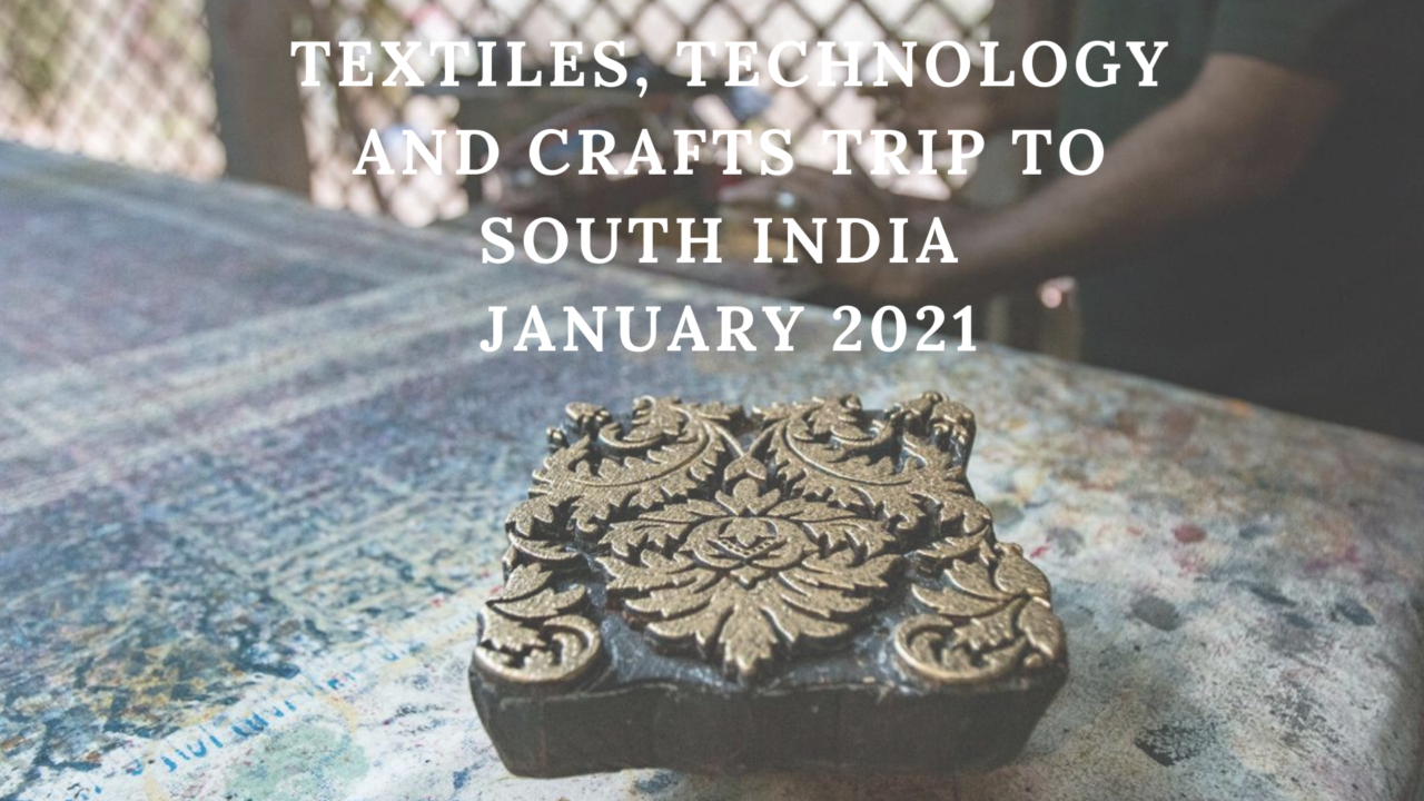 secret-projects-indian-textiles-technology-and-crafts-trip-7th-15th-january-2021