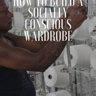 how-to-build-a-socially-conscious-wardrobe