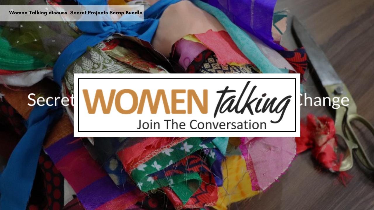 women-talking-discusses-secret-projects-scrap-bundles
